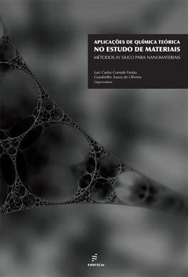 Aplicações de química teórica no estudo de materiais: métodos in silico para nanomateriais, livro de Luiz Carlos Gomide Freitas, Guedmiller Souza de Oliveira