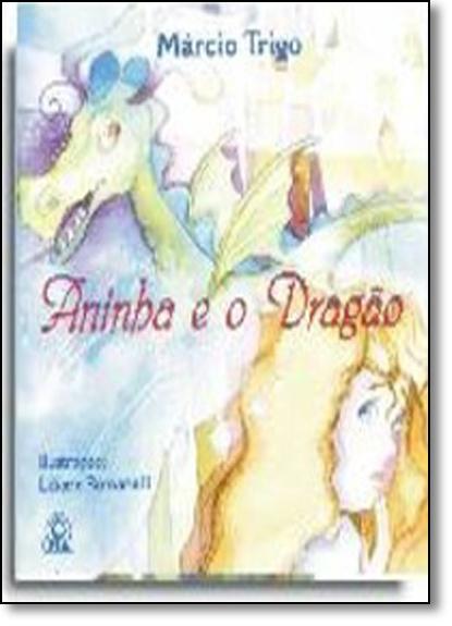 Aninha e o Dragão, livro de Márcio Trigo