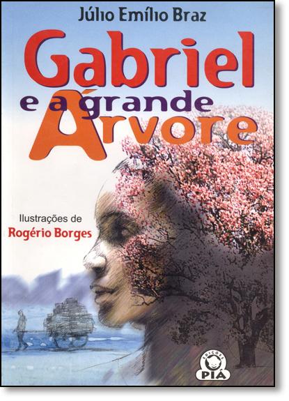 Gabriel e a Grande Àrvore, livro de Júlio Emílio Braz