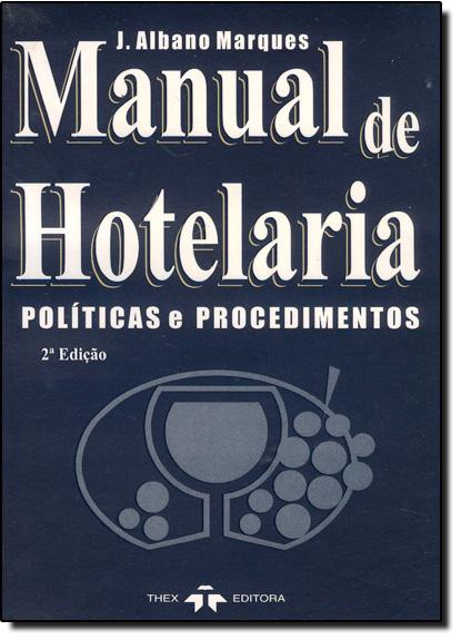 Manual de Hotelaria: Políticas e Procedimentos, livro de J Albano Marques