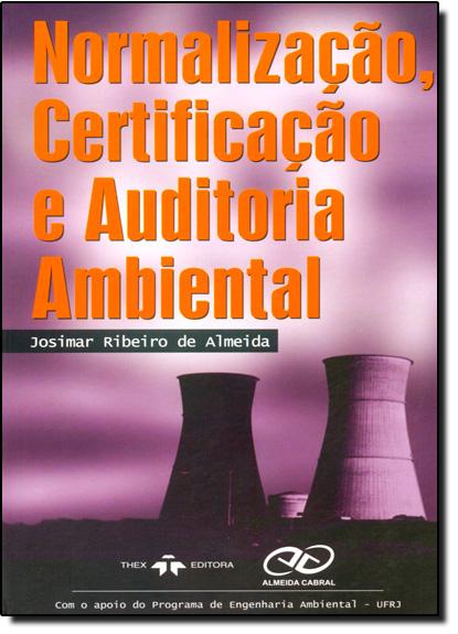 Normalização, Certificação e Auditoria Ambiental, livro de Josimar Ribeiro de Almeida