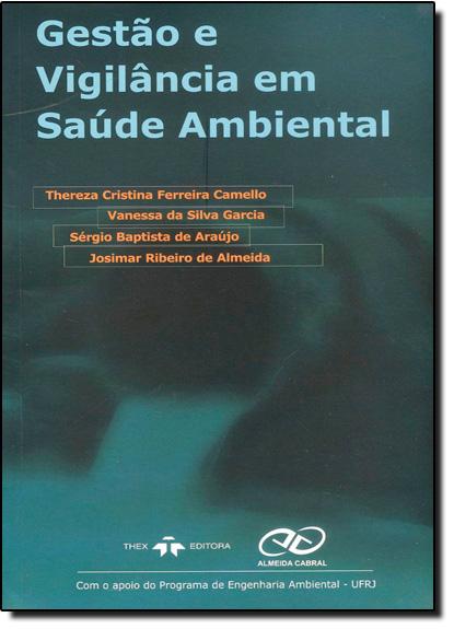 Gestão e Vigilância em Saúde Ambiental, livro de Thereza Cristina Ferreira Camello