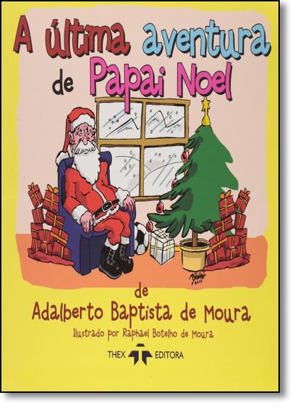 Última Aventura de Papai Noel, livro de Adalberto Baptista de Moura
