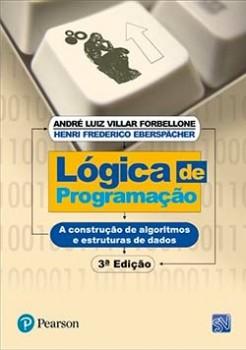 Lógica de programação - A construção de algoritmos e estruturas de dados - 3ª edição, livro de Henri Frederico Eberspacher, André Luiz Villar Forbellone