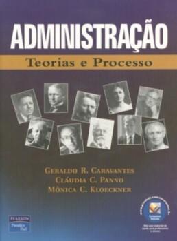 Administração - Teorias e processo, livro de Geraldo R. Caravantes, Mônica C. Kloeckner, Cláudia C. Panno