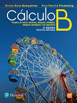 Cálculo B - Funções de várias variáveis, integrais múltiplas, integrais curvilíneas e de superfície - 2ª edição, livro de Diva Marília Flemming, Mirian Buss Gonçalves