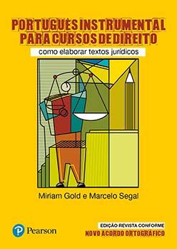 Português instrumental para cursos de direito - Como elaborar textos jurídicos, livro de Miriam Gold, Marcelo Segal