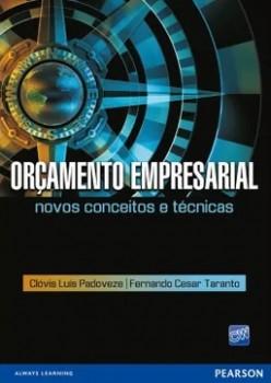 Orçamento empresarial - Novos conceitos e técnicas, livro de Clóvis Luís Padoveze, Fernando Cesar Taranto