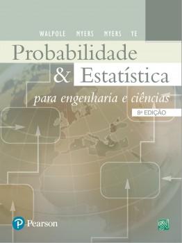 Probabilidade e estatística para engenharia e ciências - 8ª edição, livro de Raymond H. Myers, Sharon L. Myers, Ronald E. Walpole, Keying Ye