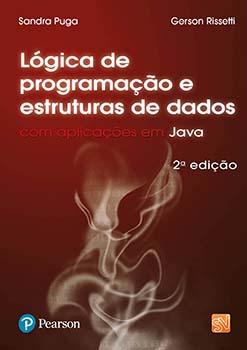 Lógica de programação e estrutura de dados com aplicações em Java - 2ª edição, livro de Sandra Puga, Gerson Rissetti