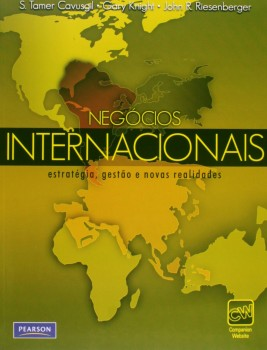 Negócios internacionais - Estratégia, gestão e novas realidades, livro de S. Tamer Cavusgil, Gary Knight, John R. Riesenberger