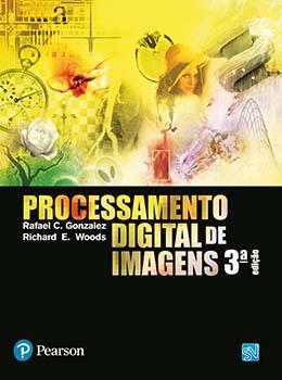 Processamento digital de imagens - 3ª edição, livro de Rafael C. Gonzalez, Richard E. Woods