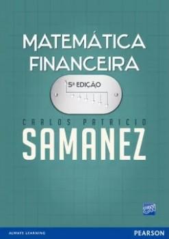 Matemática financeira - 5ª edição, livro de Carlos Patricio Samanez