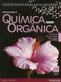 Introdução à química orgânica - 2ª edição, livro de Luiz Cláudio de Almeida Barbosa