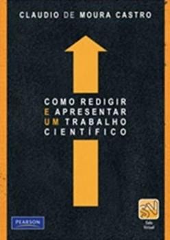 Como redigir e apresentar um trabalho científico, livro de Claudio De Moura Castro