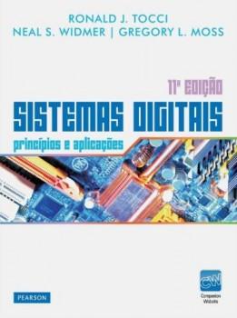 Sistemas digitais - Princípios e aplicações - 11ª edição, livro de Gregory L. Moss, Ronald J. Tocci, Neal S. Widmer