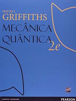 Mecânica quântica - 2ª edição, livro de David J. Griffiths