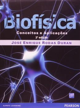 Biofísica - Conceitos e aplicações - 2ª edição, livro de José Enrique Rodas Duran