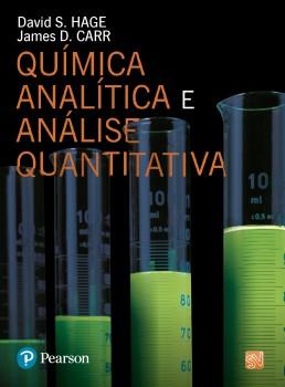 Quimica analítica e análise quantitativa, livro de James D. Carr, David S. Hage