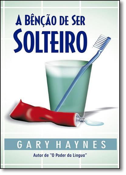 Benção de ser Solteiro, A, livro de Gary Haynes
