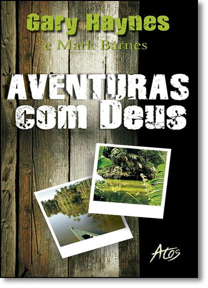 Aventuras com Deus, livro de Gary Haynes
