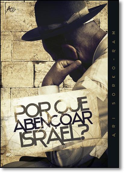 Por que Abençoar Israel?, livro de Ari Sorko-Ram