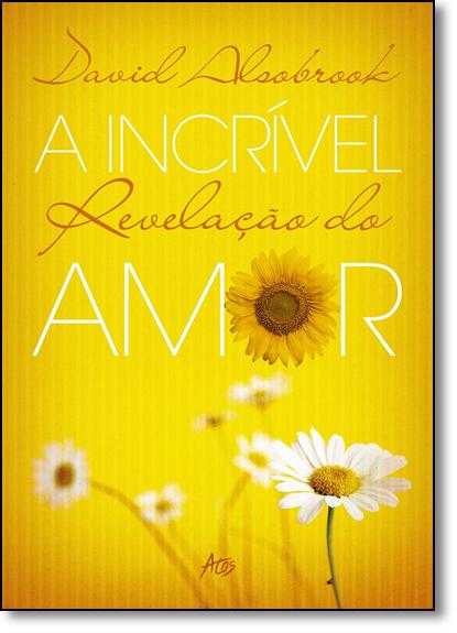 Incrível Revelação do Amor, A, livro de David Alsobrook