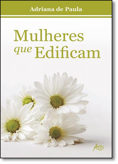 Mulheres que Edificam, livro de Adriana de Paula