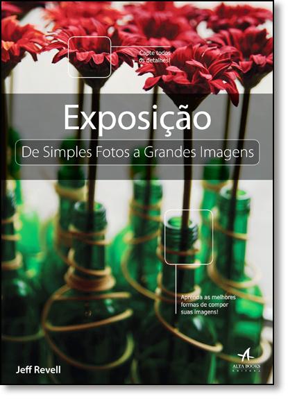Exposição: De Simples Fotos a Grandes Imagens, livro de Jeff Revell
