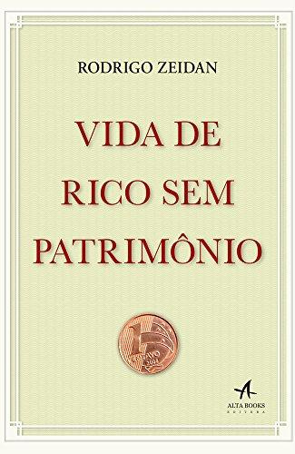 Vida de Rico Sem Patrimônio, livro de Rodrigo Zeidan