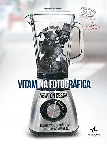 Vitamina Fotográfica: Técnicas Fotográficas e Outras Conversas, livro de Cláudia Mourthe