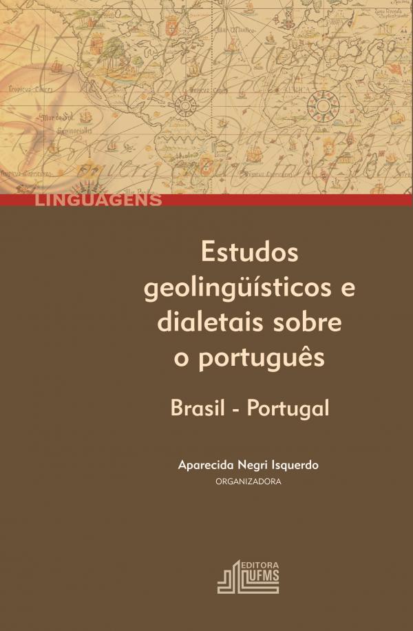Estudos geolinguísticos e dialetais sobre o Português: Brasil – Portugal, livro de Aparecida Negri Isquerdo (Org.)