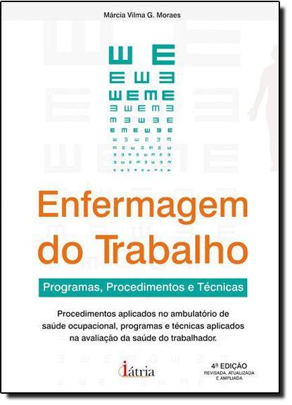 Enfermagem do Trabalho: Programas, Procedimentos e Técnicas, livro de Marcia Vilma G Moraes