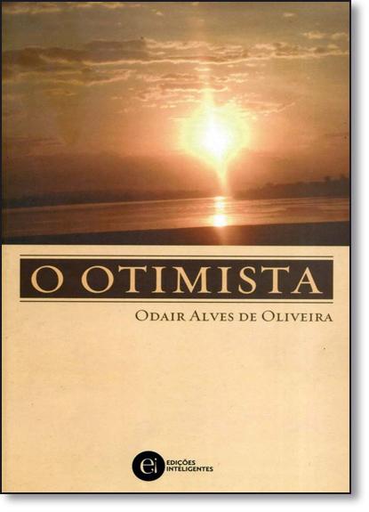 OTIMISTA, O , livro de OLIVEIRA, ODAIR ALVES