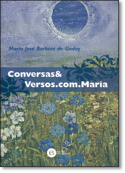 Conversas e Versos.Com.Maria, livro de GODOY, MARIA JOSE