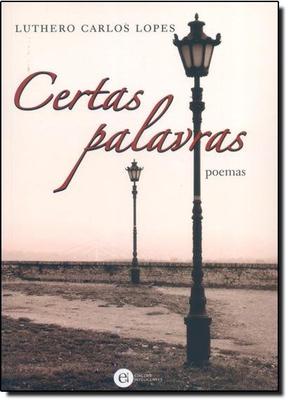 CERTAS PALAVRAS - POEMAS, livro de LOPES, LUTHERO C.