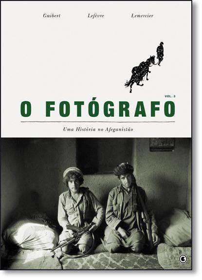 Fotógrafo: uma História no Afeganistão - Vol. 3, O, livro de Emmanuel Guibert | Frederic Lemercier | Didier Lefevre