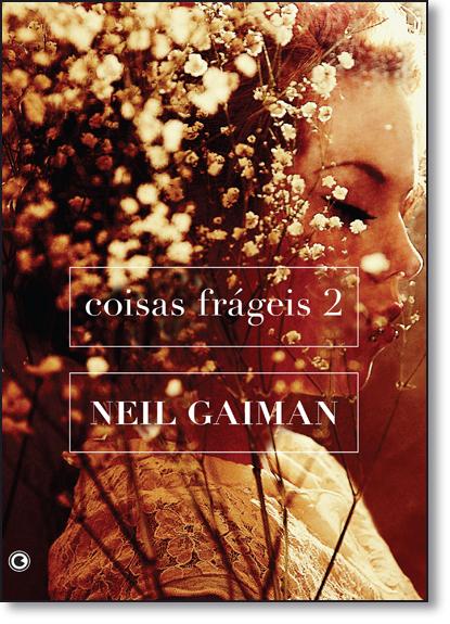 Coisas Frágeis - Vol.2, livro de Neil Gaiman