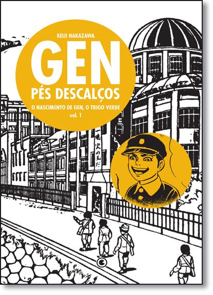 Gen Pés Descalços: O Nascimento de Gen, o Trigo Verde - Vol.1, livro de Keiji Nakazawa
