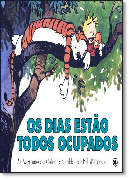 Dias Estão Todos Ocupados: as Aventuras de Calvin e Haroldo, Os, livro de Bill Watterson