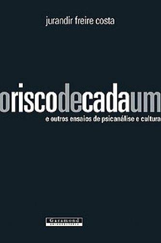 RISCO DE CADA UM, O, livro de JURANDIR FREIRE COSTA