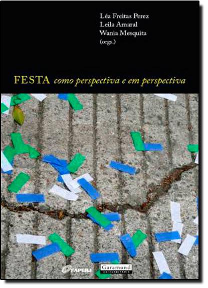Festa: Como Perspectiva e em Perspectiva, livro de Lea Treitas Perez