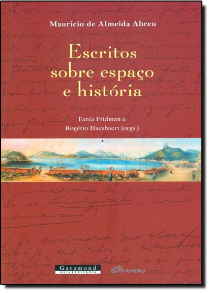 Escritos Sobre Espaço e História, livro de Mauricio de Almeida Abreu