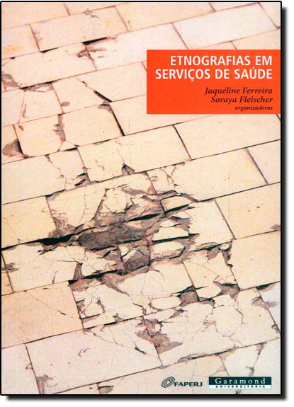 Etnografias em Serviços de Saúde, livro de Jaqueline Ferreira