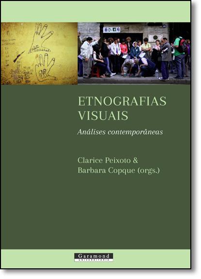 Etnografias Visuais: Análises Contemporâneas, livro de Clarice Ehlers Peixoto