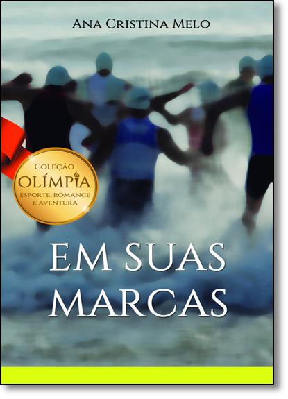 Em Suas Marcas - Coleção Olímpia, livro de Ana Cristina Melo