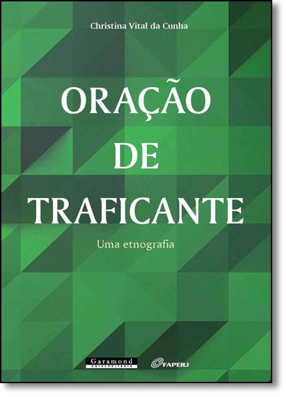 Oração de Traficante: Uma Etnografia, livro de Christina Vital da Cunha