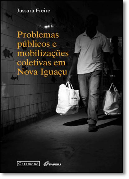 Problemas Públicos e Mobilizações Coletivas em Nova Iguaçu, livro de Jussara Freire