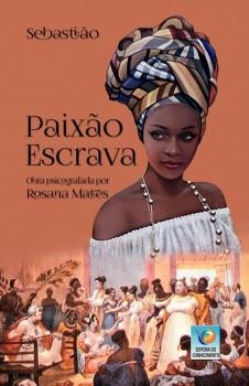 Paixão Escrava, livro de Rosana Mates, Sebastião (Espírito)