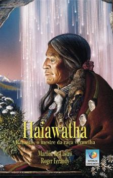 Haiawatha - Ramatís, o mestre da raça vermelha - 2ª edição, livro de Mariléa Castro, Roger Feraudy